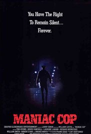10/9/17 – OCTOBER HORROR MOVIE PICK #9 – Maniac Cop(1988).